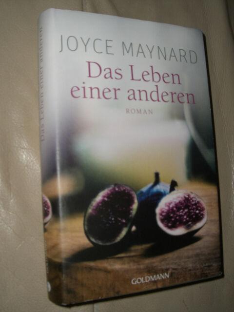Joyce Maynard: Das Leben einer anderen (Gebundene Ausgabe)