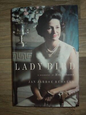 Lady Bird : A Biography of Mrs. Johnson by Jan Jarboe Russell (1999, Hardcover)