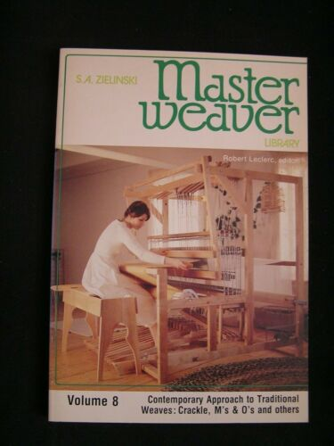 MASTER WEAVER Volume 8 CONTEMPORARY APPROACH TO TRADITIONALS WEAVES:  CRACKLE, M