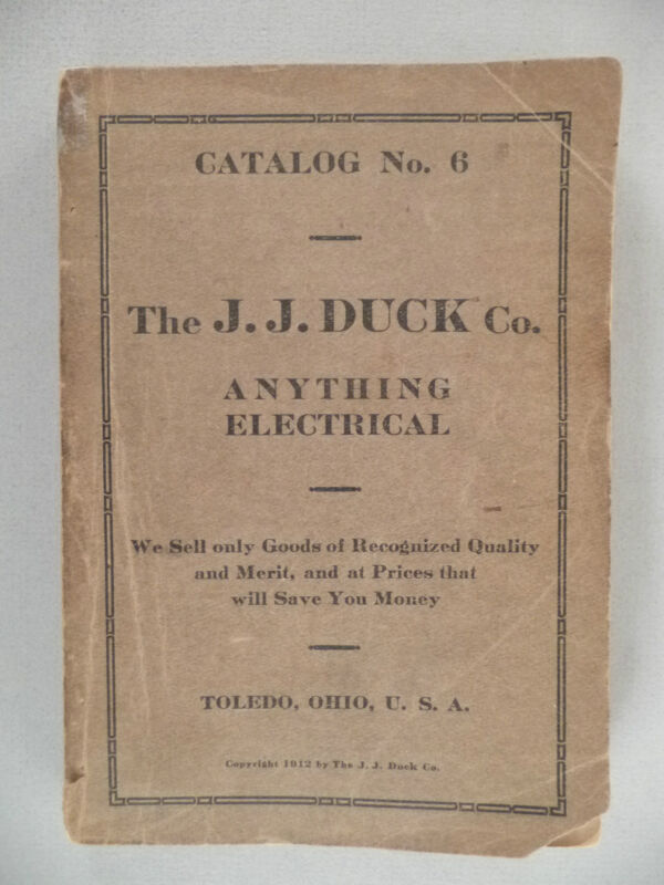 J.J. Duck CATALOG #6 - 1912 ~~ electrical, electric, electrician ~~ toy trains