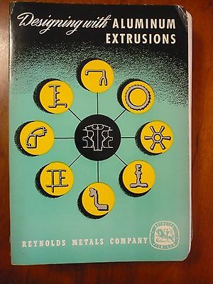 - Designing with  Aluminum Extrusions, Reynolds Metals Company, 1954 Instruction