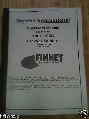 Dresser 100g 125g Operator Maintenance Manual International Ih Crawler Loader