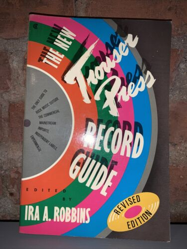 The New Trouser Press Record Guide Book Ira Robbins Revised 1989 Edition - $13.99