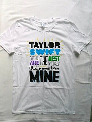 NWOT Taylor Swift 'You are the Best Thing That's Ever Been Mine' T-Shirt Size (Best Thing That's Ever Been Mine)