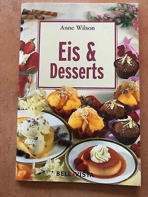 Anne Wilson Kochbuch Eis & Desserts 13,5x20 cm 64 Seiten 2004 (Eis-desserts)