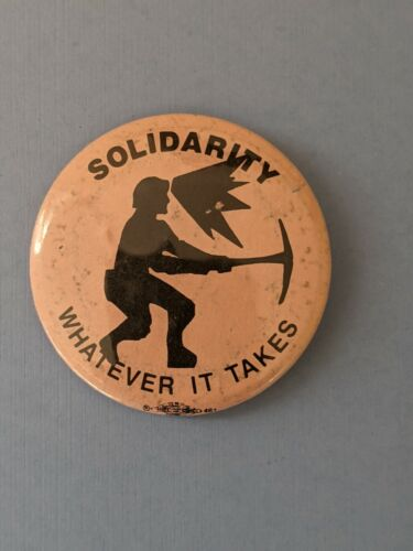 Vintage Solidarity Whatever it takes Mining pinback pin button rare!
