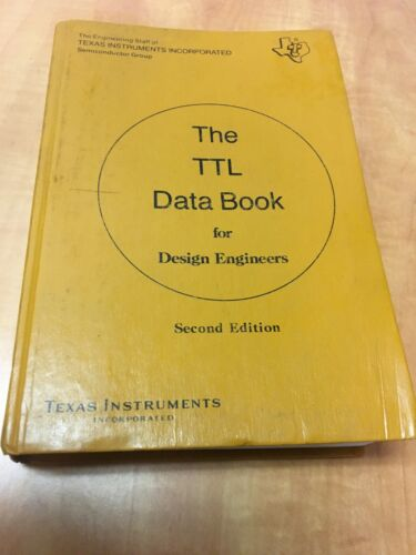 TEXAS INSTRUMENTS ~ THE TTL DATA BOOK for Design Engineers Second Edition 1976
