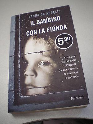 IL BAMBINO CON LA FIONDA, Vanna De Angelis, Piemme, 2015 *9788856644463*
