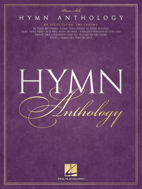 Hymn Anthology for Piano Solo Sheet Music 60 Christian Songs Hal Leonard Book