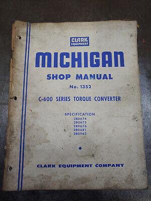 Clark Michigan Shop Manual No.1352 C-600 Series Torque Converter