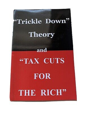 Trickle down Theory and Tax Cuts for the Rich by Thomas Sowell (2012,
