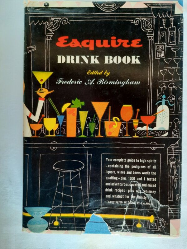 1956 1st Ed ~Esquire DRINK BOOK ~ Vintage COCKTAIL Recipes ~CHARMATZ Illustrated