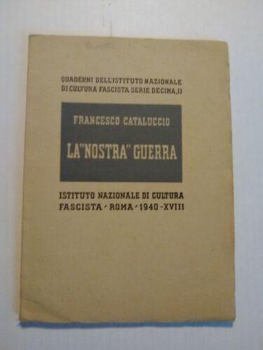 "La ""Nostra"" Guerra Fascista Roma 1940 XVIII (47 Pages) Francesco Cataluccio"