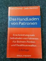 Das Handladen von Patronen Grund/ Heibler Baden-Württemberg - Fichtenau Vorschau
