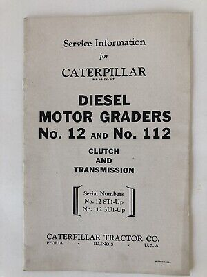 Caterpillar No. 12 And No. 112 Motor Grader Clutch And Transmission Service Info