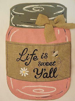 "PINK Shaped Burlap Mason Jar ""Life is sweet Y'all"" Honey Bee Garden flag 2-sided"