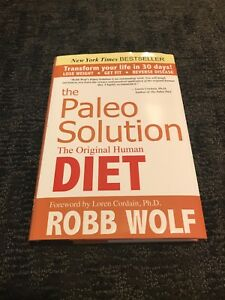 The Paleo Solution Diet by Robb Wolf