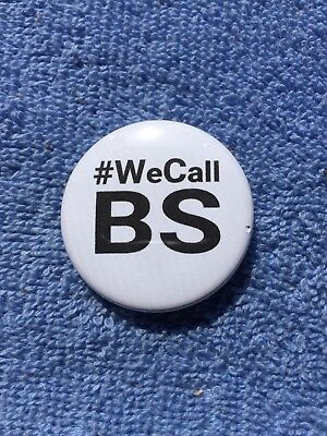 We Call BS Pinback Button 1 1/4 Inch
