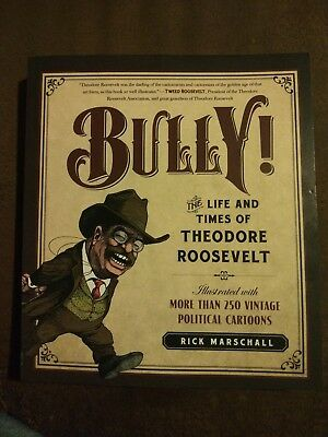 Bully! The Life and Times of Theodore Roosevelt- 250+ vtg Political Cartoons (The Life And Times Of Theodore Roosevelt)