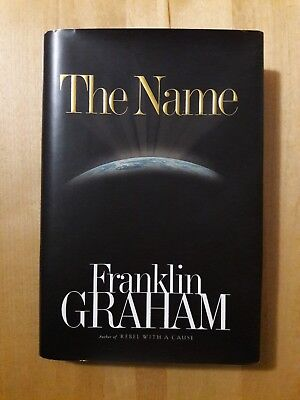 The Name By Franklin Graham  2002  Hardcover