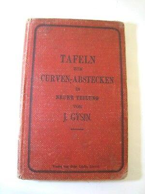 GYSIN - Tafeln zum Abstecken von Eisenbahn- und Strassenkurven - 3. Auflage 1900