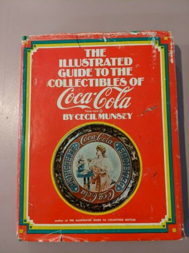 """""""The Illustrated Guide to the Collectibles of Coca-Cola"""" Collector Guide Ad Book"""