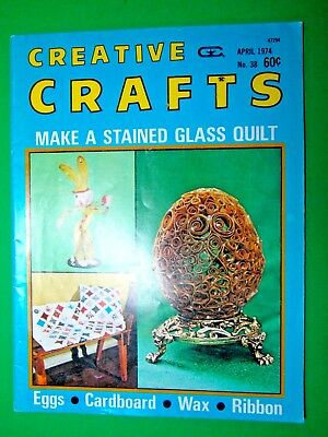 APRIL 1974 CREATIVE CRAFTS BOOK - STAINED GLASS QUILT*EGGS*CARDBOARD*WAX*RIBBON](April Crafts)