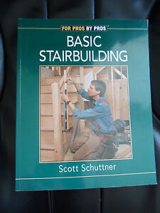 BASIC-STAIRBUILDING-By-Scott-Schuttner-1998-Illustrated-For-Pros-by-Pros