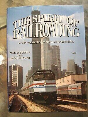 THE SPIRIT OF RAILROADING by Gary W. Dolzall & Mike Danneman