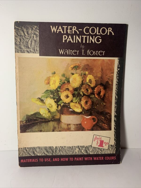 """Water-Color Painting by Walter T. Foster """"How-To-Draw Library"""" Vintage Art Book"""