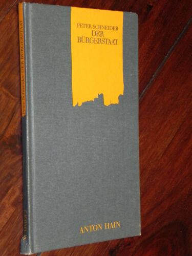 Peter Schneider - Der Bürgerstaat (Verlag Anton Hain Meisenheim, 1990)