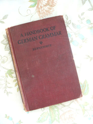 A Handbook of German Grammar by Frank Adolph Bernstorff Hardcover Original 1912