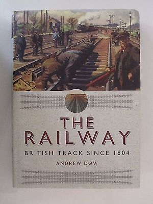 The Railway: British Track Since 1804  - 480 pages, large format, illustrated