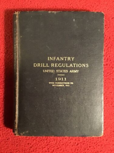 Infantry Drill Regulations; U. S. Army; 1911 Id'ed, soldiers names, dtd Dec 16