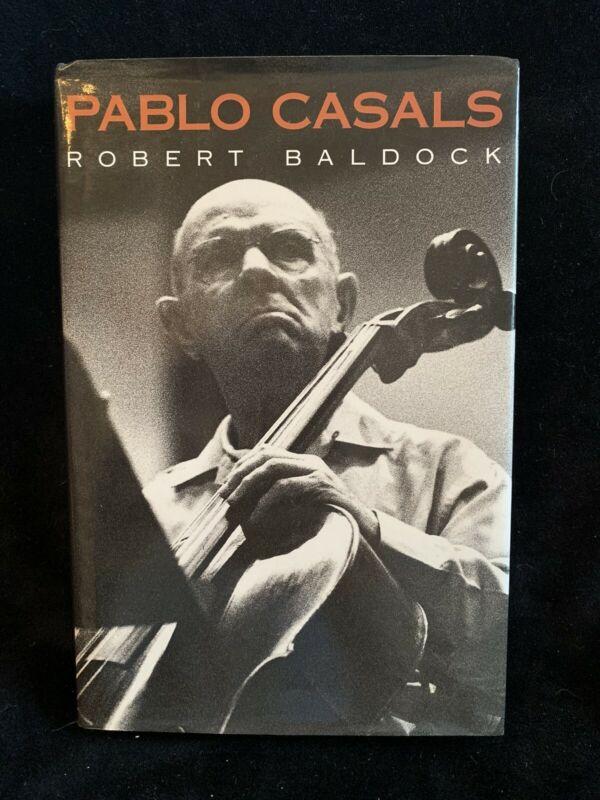 PABLO CASALS - by Robert Baldock - cello biography 1993 HB DJ 1ST NM