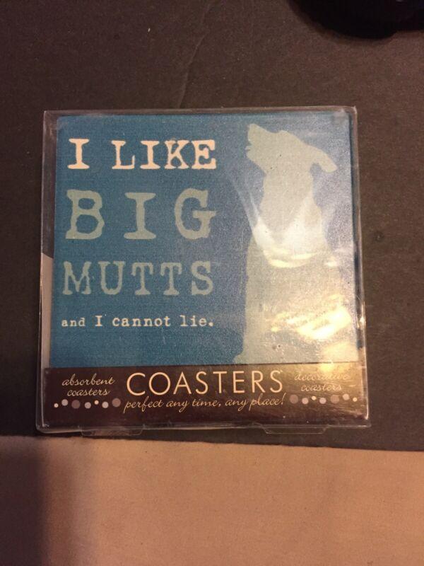 I Like Big Mutts Coasters