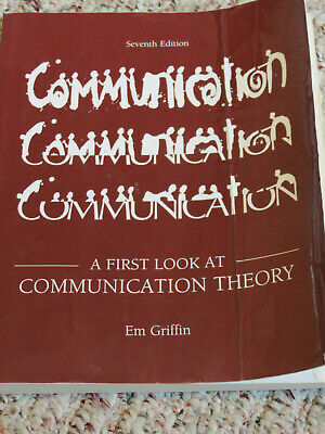 A First Look at Communication Theory by Em Griffin 7th edition