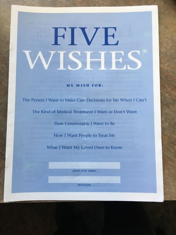Five Wishes Advance Care Planning for You and Your Loved Ones