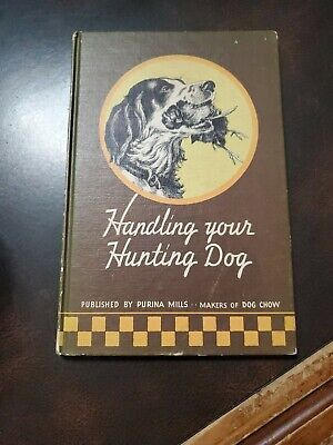 Vintage Handling Your Hunting Dog By Purina Dog Chow Bufkin 2nd Edition 1940s