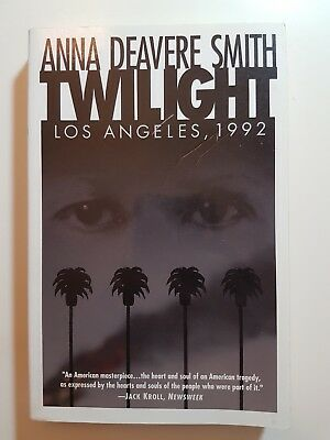 Twilight : Los Angeles, 1992 by Anna Deavere Smith (1994, (Anna Deavere Smith Twilight Los Angeles 1992)