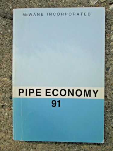 1991 McWane Inc. Pipe Economy 91 A Complete Catalog and Reference Book