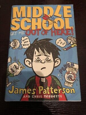 Middle School: Get Me Out of Here! by James Patterson, Chris