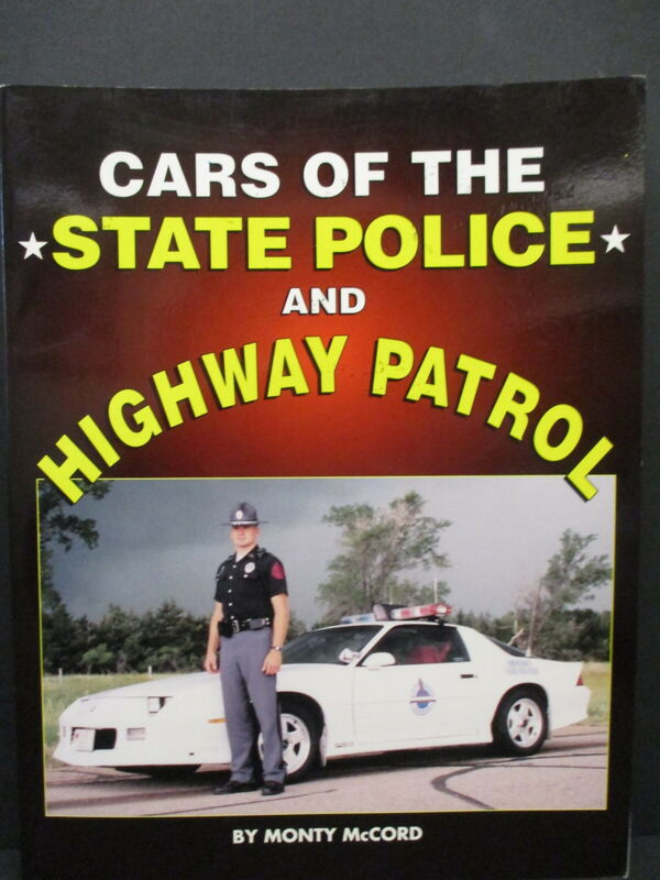 """CARS OF THE STATE POLICE AND HIGHWAY PATROL"" BOOK, MONTY McCORD, 1994, KRAUSE"