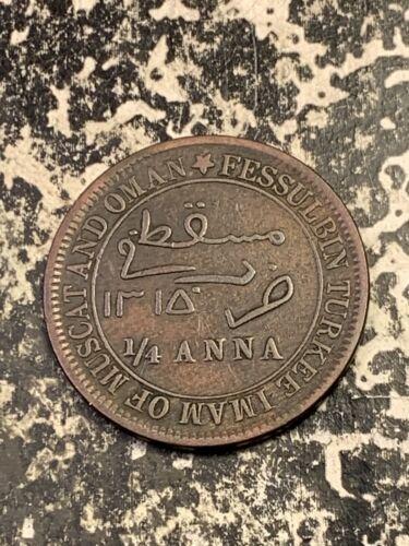 AH 1315 (1898) Muscat & Oman 1/4 Anna Lot#Z870