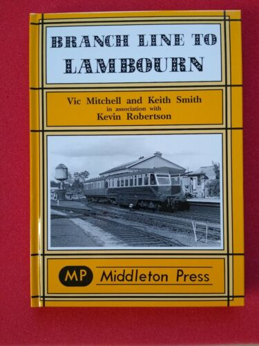 Middleton Press - Branch Line to Lambourn - GWR - Historic Railway Book