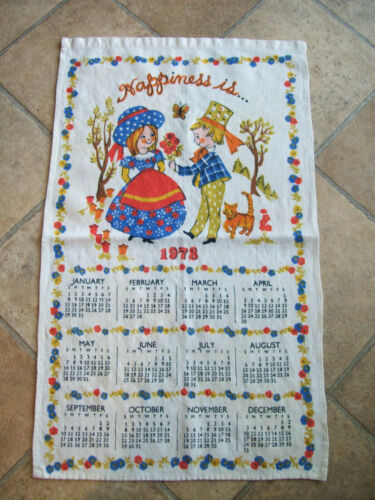 1978 Calendar Kitchen Dish Towel 15 x 26 Happiness Is....cotton linen