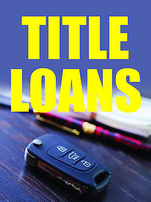 Title Loans 18 X24  Business Store Retail Signs