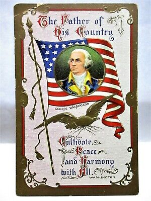 1910 PATRIOTIC POSTCARD FATHER OF HIS COUNTRY, GEORGE WASHINGTON ON FLAG