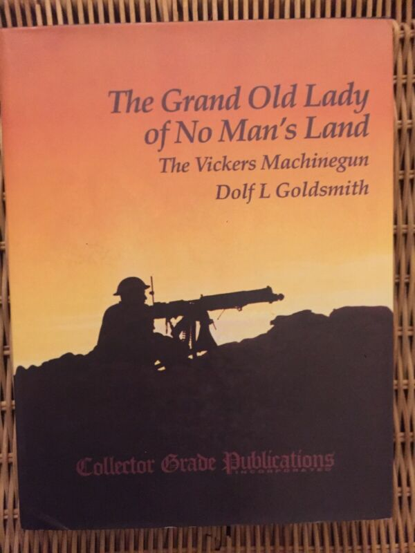 The Grand Old Lady Of No Mans Land The Vickers By Dolf L Goldsmith Signed