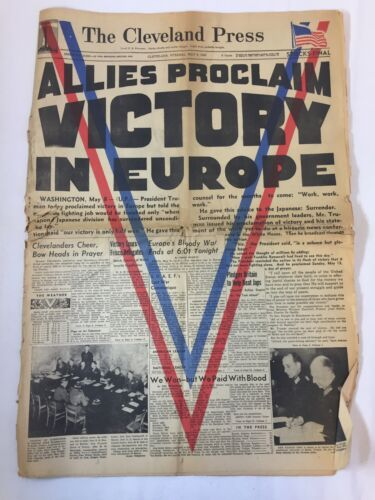 May 8,1945 Cleveland Press ~ ALLIES PROCLAIM VICTORY IN EUROPE ~ WWII